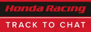Honda Racing – Track to Chat – brand-new Podcast available now